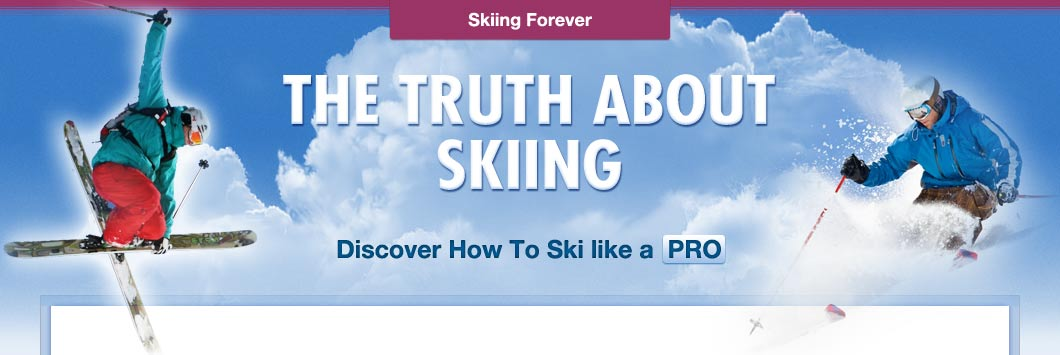 The Truth About Skiing